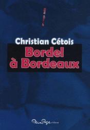 Bordel à Bordeaux - Couverture - Format classique