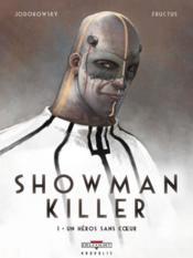Showman killer t.1 ; un héros sans coeur - Couverture - Format classique