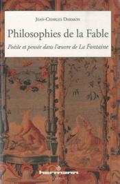 Philosophies de la fable ; poésie et pensée dans l'oeuvre de La Fontaine - Couverture - Format classique