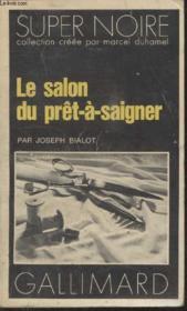 Collection Super Noire N° 110. Le Salon Du Pret A Saigner. - Couverture - Format classique