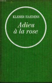 Adieu A La Rose. - Couverture - Format classique