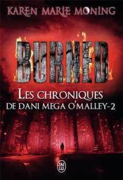 Les chroniques de Dani Mega O'Malley t.2 ; burned - Couverture - Format classique
