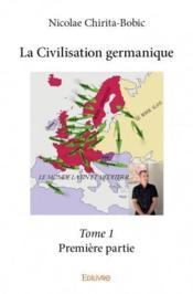 La civilisation germanique t.1 - Couverture - Format classique