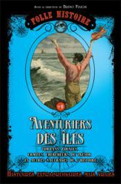 Folle histoire ; aventuriers des îles - Couverture - Format classique