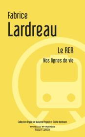 Le RER ; nos lignes de vie - Couverture - Format classique