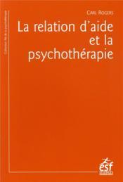 La relation d'aide et la psychothérapie - Couverture - Format classique