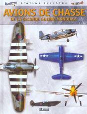 Atlas Illustre ; Avions De Chasse De La Seconde Guerre Mondiale - Intérieur - Format classique