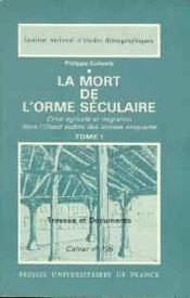 La mort de l'orme seculaire. crise agricole et migration dans l'ouest - Couverture - Format classique