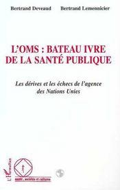 L'Oms : Bateau Ivre De La Sante Publique - Intérieur - Format classique