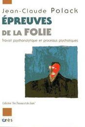 Épreuves de la folie ; travail psychanalytique et processus psychotiques - Intérieur - Format classique