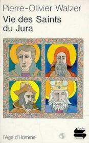Vie Des Saints Du Jura - Couverture - Format classique