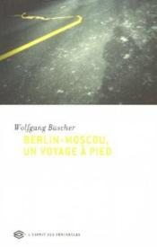 Berlin-moscou ; un voyage a pied - Couverture - Format classique