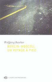 Berlin-moscou ; un voyage a pied - Intérieur - Format classique