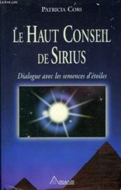 Le haut conseil de Sirius ; dialogue avec les semences d'étoiles - Couverture - Format classique