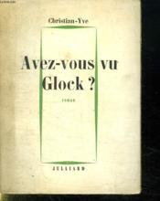 Avez Vous Vu Glock ? - Couverture - Format classique