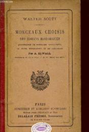 Morceaux Choisis Des Romans Historiques - Accompagnes De Sommaires Analytiques, De Notes Explicatives Et De Remarques. - Couverture - Format classique