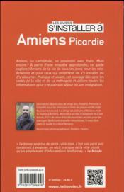 Les Guides S'Installer A ; Amiens, Picardie - 4ème de couverture - Format classique