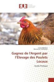 Gagnez de l'argent par l'elevage des poulets locaux - guide pratique - Couverture - Format classique