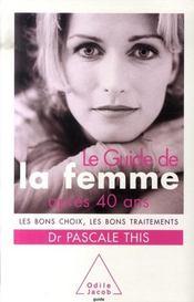 Le guide de la femme après 40 ans ; les bons choix, les bons traitements - Intérieur - Format classique