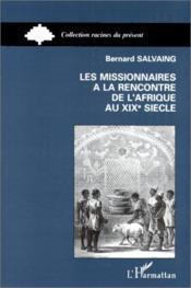 Les missionnaires à la rencontre de l'Afrique au XIX siècle - Couverture - Format classique
