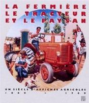 Le paysan, la ferme et le tracteur... - Couverture - Format classique