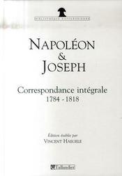 Napoleon et joseph - correspondance integ - Intérieur - Format classique
