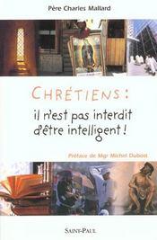 Chretiens : Il N'Est Pas Interdit D'Etre Intelligent - Intérieur - Format classique