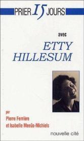 Prier 15 Jours Avec ; Etty Hillesum - Couverture - Format classique