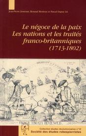 Etudes Revolutionnaires T.10 ; Le Négoce Et La Paix ; Les Nations Et Les Traités Franco-Britanniques 1713-1802 - Intérieur - Format classique