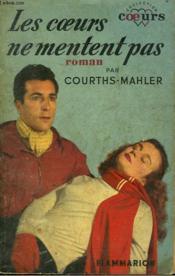 Les Coeurs Ne Mentent Pas. Collection : Coeurs N° 5 - Couverture - Format classique