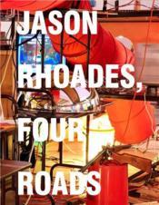 Jason rhoades four roads - Couverture - Format classique