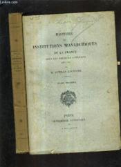 Histoire Des Institutions Monarchiques De La France Sous Les Premiers Capetiens 987-1180 - Tome 1 + Tome 2. - Couverture - Format classique