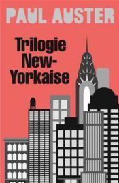 La trilogie new-yorkaise - Couverture - Format classique