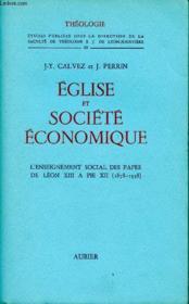 EGLISE ET SOCIETE ECONOMIQUE -Volume 1 - Tome 1: l'enseignement social des papes de Léon XIII à Pie XII (1878-1958), - Couverture - Format classique