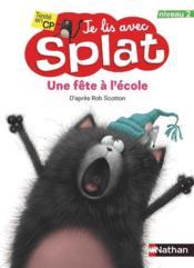 Je lis avec Splat ; une fête à l'école ; niveau 2 - Couverture - Format classique
