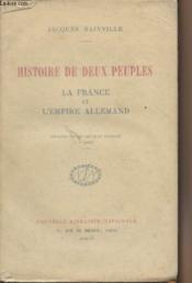 Histoire de deux peuples - La France et l'empire Allemand - Couverture - Format classique