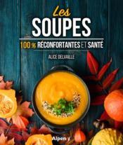 Les soupes ; 100% réconfortantes et santé - Couverture - Format classique