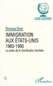 Immigration Aux Etats-Unis 1965-1995 Le Poids De La Re - Couverture - Format classique
