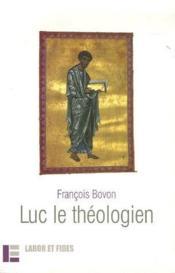 Luc le théologien (3e édition) - Couverture - Format classique