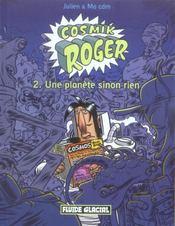 Cosmik Roger t.2 ; une planète sinon rien - Intérieur - Format classique