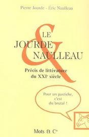 Le Jourde Et Naulleau ; Precis De Litterature Du Xxi Siecle - Intérieur - Format classique