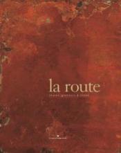 La route ; traces, gravures et écrits - Couverture - Format classique