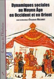 Dynamiques sociales au Moyen-âge en Occident et en Orient - Couverture - Format classique