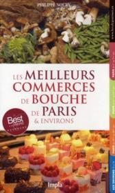 Les meilleurs commerces de bouche de Paris & environs (édition 2011) - Couverture - Format classique