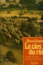 Le Clos Du Roi, Memoires D'Un Berger Des Alpes De Haute-Provence - Couverture - Format classique