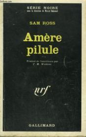 Amere Pilule. Collection : Serie Noire N° 1273 - Couverture - Format classique