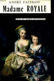 Madame Royale, Fille De Marie-Antoinette - Couverture - Format classique