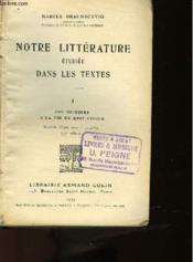 NOTRE LITTERATURE ETUDIEE DANS LES TEXTES - TOME 1 - DES ORIGINES A LA FIN DU XVIIe SIECLE - Couverture - Format classique