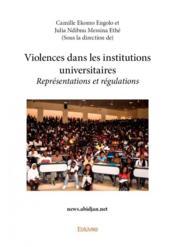 Violences dans les institutions universitaires ; représentations et régulations - Couverture - Format classique