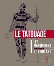 Les marquisiens et leur art t1 ; le tatouage - Couverture - Format classique
